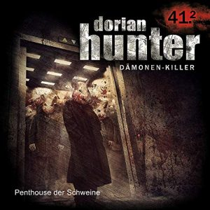 Dorian Hunter #41.2 – Penthouse der Schweine