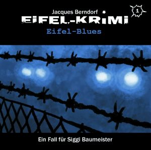 Eifel-Krimi #1 – Eifel-Blues