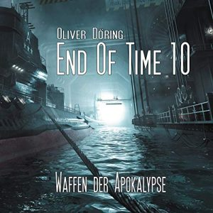 End of Time #10 – Waffen der Apokalypse
