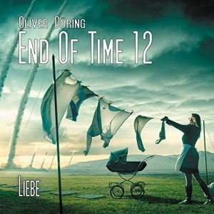 End of Time #12 – Liebe