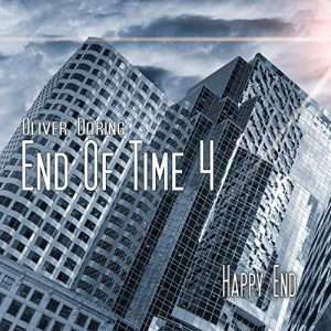 End of Time #4 – Happy End