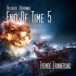 End of Time #5 – Fremde Erinnerung