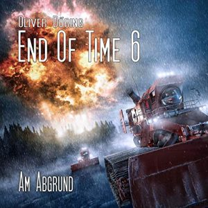End of Time #6 – Am Abgrund