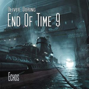 End of Time #9 – Echos