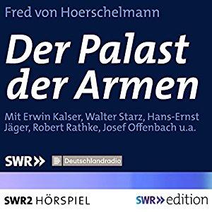 Fred von Hoerschelmann: Der Palast der Armen