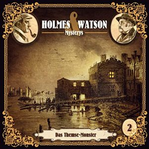 Holmes & Watson Mysterys #2 – Das Themse-Monster