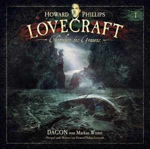 H.P. Lovecraft – Chroniken des Grauens #1 – Dagon