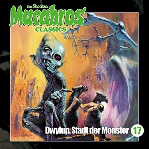 Macabros Classics #17 – Dwylup, Stadt der Monster