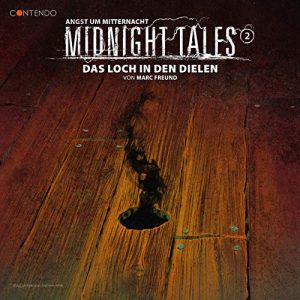 Midnight Tales #2 - Das Loch in den Dielen