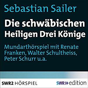 Sebastian Sailer: Die schwäbischen Heiligen Drei Könige