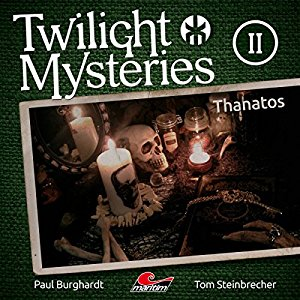 Twilight Mysteries (Neue Folgen) #2 – Thanatos