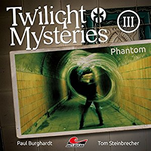 Twilight Mysteries (Neue Folgen) #3 – Phantom