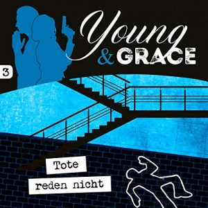 Young & Grace #3 – Tote reden nicht